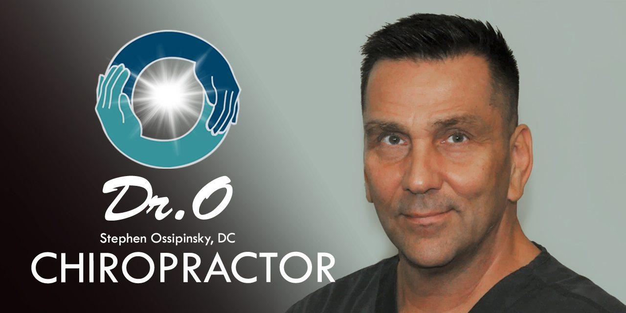 Stephen Ossipinsky, DC. Dr. O Phoenix/Sun City AZ Chiropractor